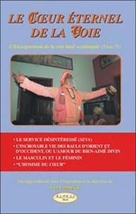 Lee Lozowick - Le Coeur éternel de la Voie - L'Enseignement de la voie Baul occidentale Tome 4.