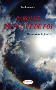 Lee Lozowick - Paroles de feu et de foi, du haut de la falaise.