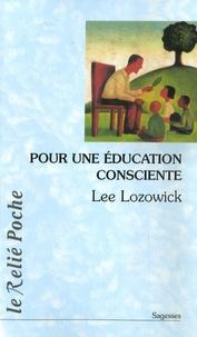 Lee Lozowick - Pour une éducation consciente.