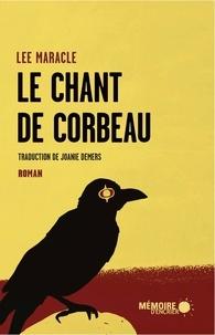 Lee Maracle et Joanie Demers - Le chant de Corbeau.