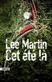 Lee Martin - Cet été-là.