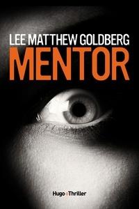Lee Matthew Goldberg - Mentor -Extrait offert-.