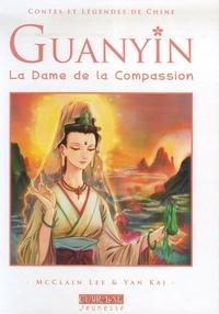 Lee McClain et Kai Yan - Guanyin - La Dame de la Compassion.