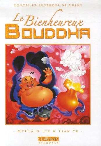 Lee McClain et Yu Tian - Le Bienheureux Bouddha.