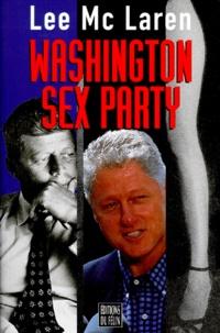 Lee McLaren - Washington sex party.