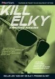 Lee Nelson et Tysen Streib - Kill Elky - Stratégies avancées.