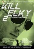 Lee Nelson et Tysen Streib - Kill Elky - Tome 2, Stratégies avancées.