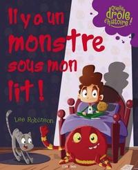 Lee Robinson - Il y a un monstre sous mon lit !.