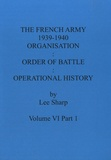 Lee Sharp - French Army 1939-1940 - Volume VI Part 1, Organisation : Order of Battle : Operational History.