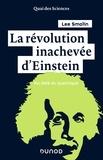 Lee Smolin - La révolution inachevée d'Einstein - Au-delà du quantique.