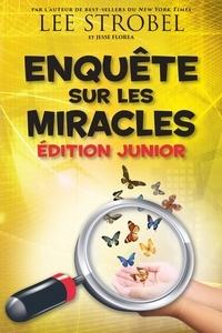 Lee Strobel - Enquête sur les Miracles Édition junior.