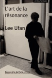 Lee Ufan - L'art de la résonance.