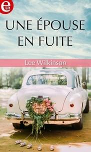 Lee Wilkinson - Une épouse en fuite.