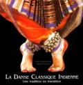 Leela Venkataraman et Avinash Pasricha - La danse classique indienne - Une tradition en transition.