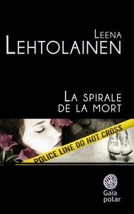 Leena Lehtolainen - La spirale de la mort.