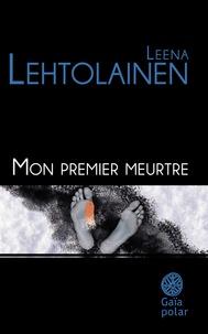Leena Lehtolainen - Mon premier meurtre.