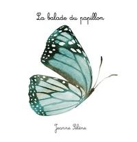 Jeanne Sélène - La balade du papillon.