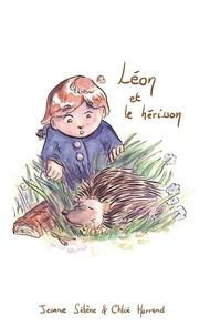 Jeanne Sélène et Chloé Harrand - Léon et le hérisson - Premières lectures.