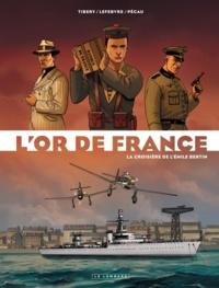 Lefebvre et  Tibéry - L'or de France Tome 1 : La croisière de l'Emile Bertin.