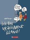 Lefred-Thouron - Ich bin vraiiiiment gland !.