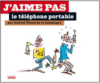 Lefred-Thouron et Yan Lindingre - J'aime pas le téléphone portable.