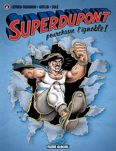 Lefred-Thouron et  Gotlib - Superdupont Tome 6 : Superdupont pourchasse l'ignoble !.