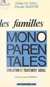 Legall - Les Familles monoparentales - Évolution et traitement social.