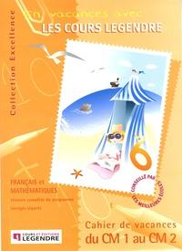 Legendre - Cahier de vacances du CM1 au CM2.