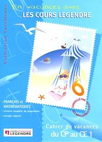 Legendre - Cahier de vacances du CP au CE1.