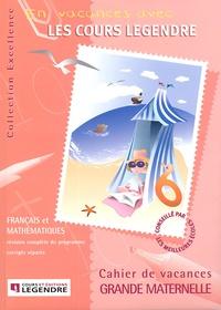 Legendre - Cahier de vacances Grande maternelle.