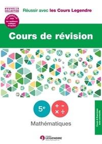 Cours de révision Mathématiques 5e- Leçons et exercices -  Legendre-Edicole |