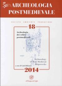 Marco Milanese - Archeologia Postmedievale N°18/2014 : Archeologia dei relitti postmedievali.
