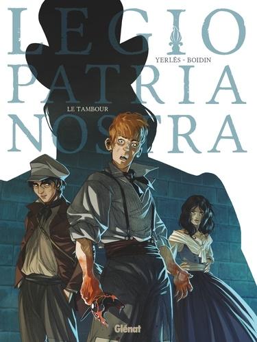Legio Patria Nostra - Tome 01. Le Tambour