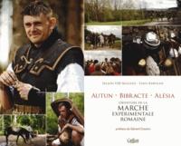 Légion VIII Augusta et Yann Kervran - Autun Bibracte Alésia - L'aventure de la marche expérimentale romaine.
