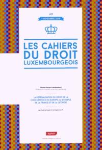 Thomas Gergen - Les cahiers du droit luxembourgeois N° 23, novembre 2014 : La dépénalisation du droit de la concurrence en Europe à l'exemple de la France et de la Géorgie.