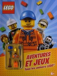 Lego - Aventures et jeux, tous les univers Lego - Avec une figurine ouvrier Lego offerte.