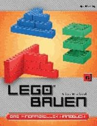 LEGO bauen - Das »inoffizielle« Handbuch.