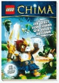 LEGO Legends of Chima: LEGO Legends of Chima Die Welt von Chima: Wie alles begann.