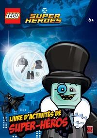 Lego - Lego DC Super Heroes - Le livre d'activités de super-héros.