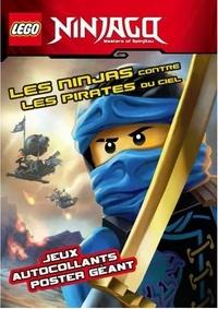 Lego et  Ameet - Lego Ninjago Masters of Spinjitzu - Les ninjas contre les pirates du ciel.