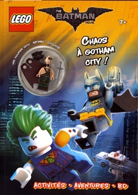 Lego et  Ameet - Lego The Batman Movie - Chaos à Gotham City ! - Avec une figurine Lego Batman exclusive.