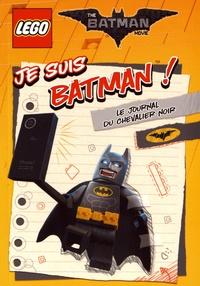 Lego et  Ameet - The Lego Batman Movie - Je suis Batman ! - Le journal du chevalier noir.