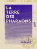 Legrand - La Terre des Pharaons - Tableau de l'ancienne Égypte.