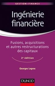 Legros - Ingénierie financière - Fusion, acquisitions et autres restructurations des capitaux.