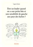 Legros Kantu - Etre un leader quand on a une petite bite et une sensibilite de gauche aux pays des fachos ?.