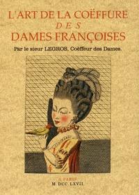 Legros - L'art de la coëffure des dames françoises.