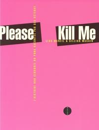 Legs McNeil - Please Kill Me - L'histoire non censurée du punk racontée par ses acteurs.