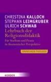 Lehrbuch der Religionsdidaktik - Für Studium und Praxis in ökumenischer Perspektive.