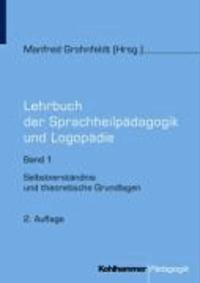 Lehrbuch der Sprachheilpädagogik und Logopädie 1 - Selbstverständnis und theoretische Grundlagen.