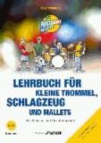 Lehrbuch für kleine Trommel, Schlagzeug und Mallets - Für Klassen- und Einzelunterricht.